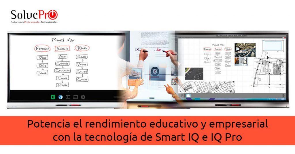 Potencia el rendimiento empresarial y educativo con Smart Kapp IQ e IQ Pro